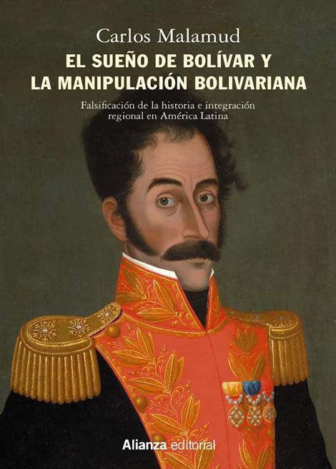 El sueño de Bolívar y la manipulación bolivariana.